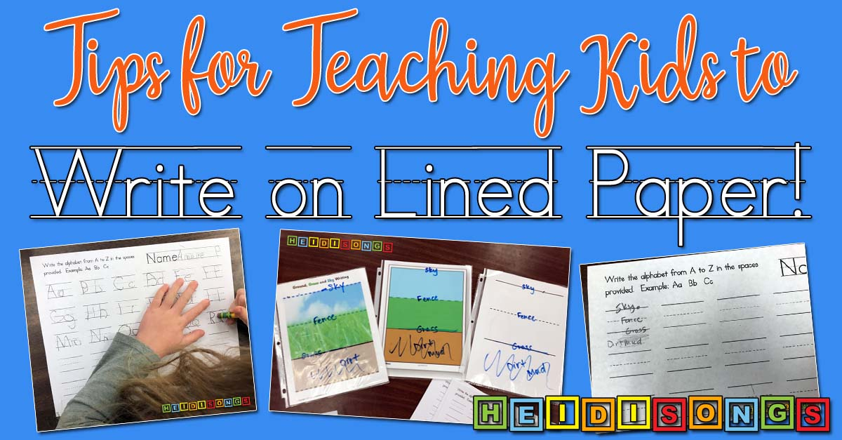 Tips for Teaching kids to Write on Lined Paper - Kindergarten, Tk, First grade, early childhood education, printing, letters, learning songs, writing