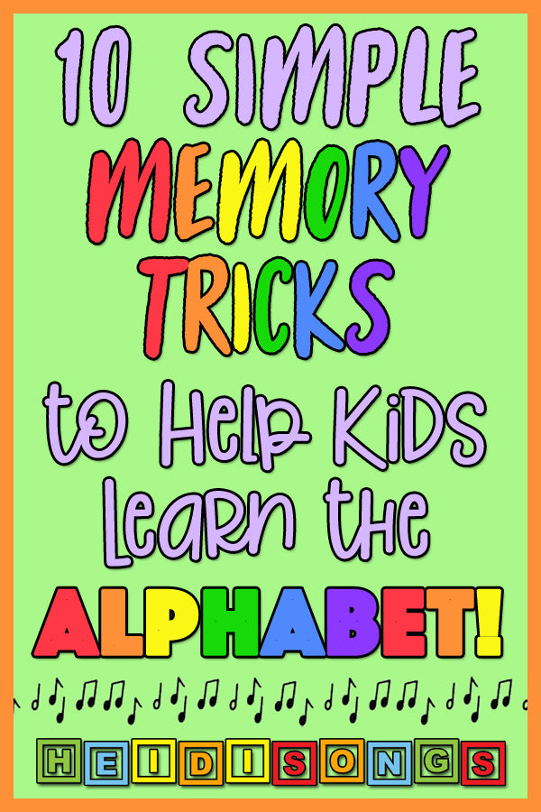 10 Simple Memory Tricks to Help Kids Learn the Alphabet!