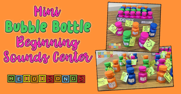 Mini Bubble Bottle Beginning Sounds Center, HeidiSongs, Kindergarten, TK, Letters, DIY