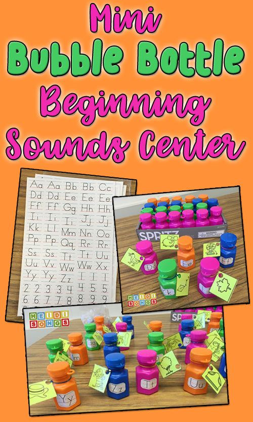 Mini Bubble Bottle Beginning Sounds Center! HeidiSongs, TK, Kindergarten, Phonics, CVC, learning songs, Educational songs, teacher tips, learning centers, whole group centers, first grade