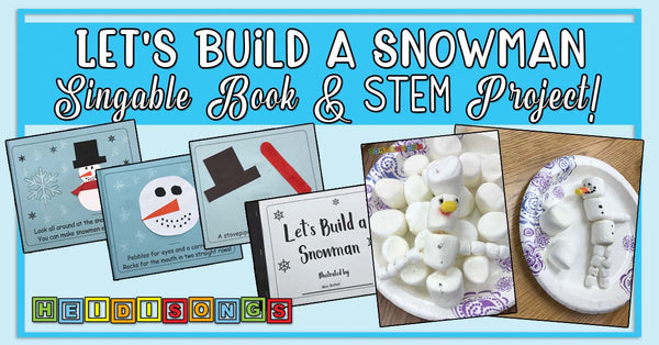 Let's Build a Snowman Singable Book and STEM Project - HeidiSongs, kindergarten, tk, winter, snow