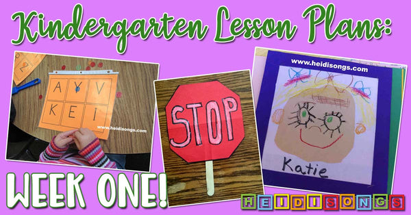 Kindergarten Lesson Plans, Week One - HeidiSongs