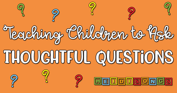 Teaching Children to Ask (Thoughtful) Questions! | Heidi Songs