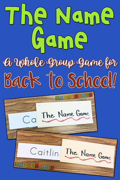 The Name Game - Whole Group Game for Back to School