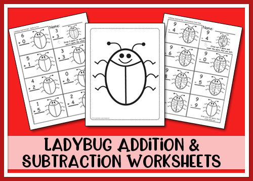 Ladybug Addition & Subtraction Worksheets