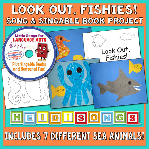 Heidi Songs: Look Out, Fishies! Song & Singable Book Project