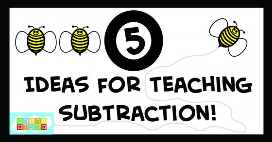 5 Ideas for Teaching Subtraction