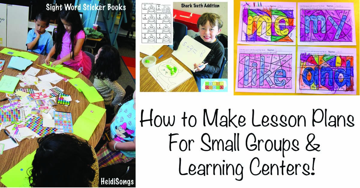 How to Make Lesson Plans For Small Groups & Learning Centers
