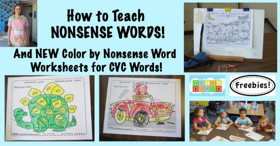 How to Teach Nonsense Words, and Color by Nonsense Word Worksheets for CVC Words!