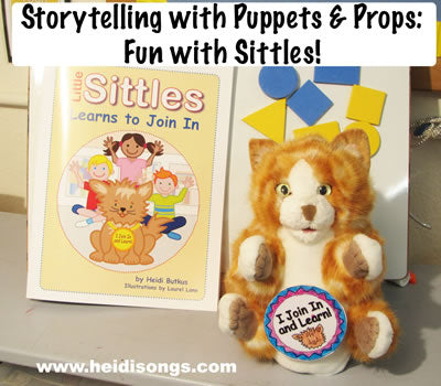 Storytelling with Puppets & Props: Fun with Sittles!
