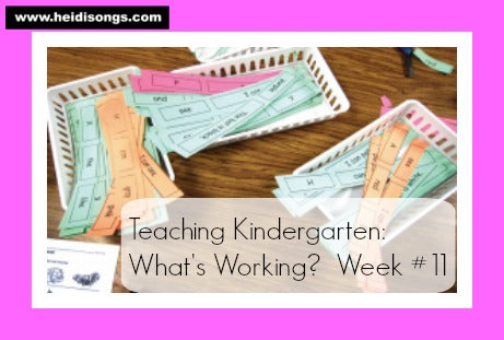 Teaching Kindergarten: What's Working? Week #11