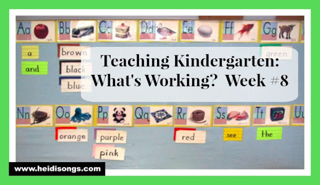 Teaching Kindergarten: What's Working? Week #8