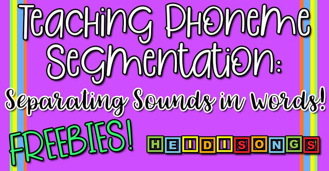 Teaching Phoneme Segmentation: Separating Sounds in Words (Freebies!)