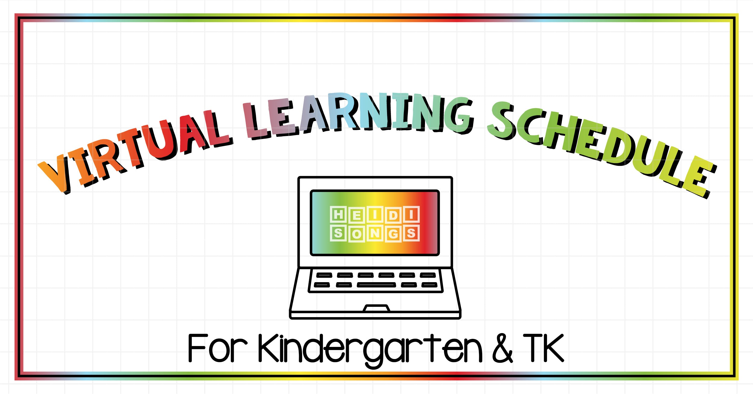 Heidi's Virtual Instruction Daily Schedule for Kindergarten & TK!