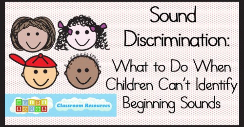 Sound Discrimination: What to Do When Children Cannot