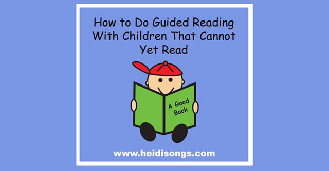 How to Do Guided Reading with Children that Cannot Yet Read
