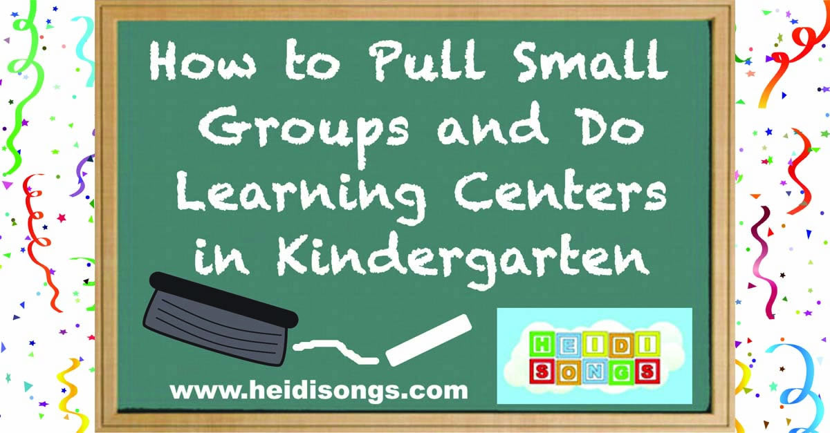 How to Pull Small Groups and Do Learning Centers in Kindergarten