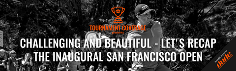 DUDE clothing - Challenging And Beautiful - Let's Recap The Inaugural San Francisco Open