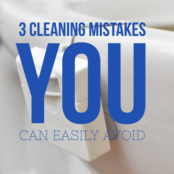 3 Cleaning mistakes you can easily avoid