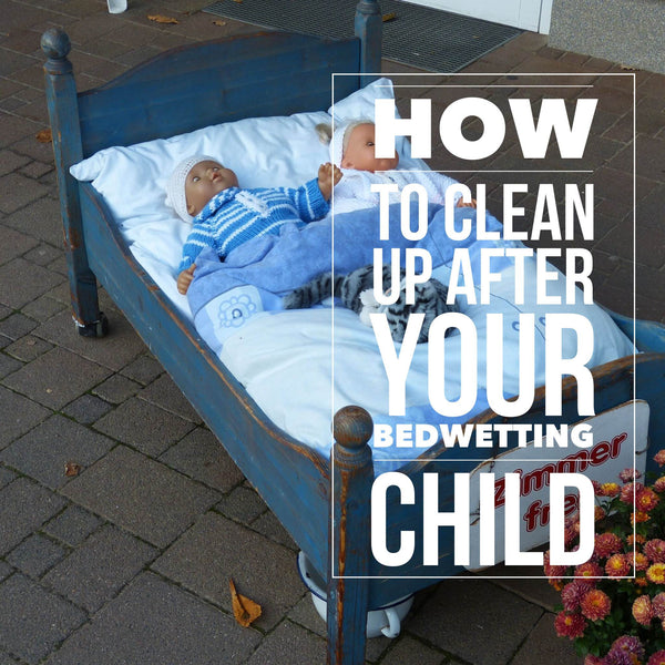 How to clean up after your child's bedwetting