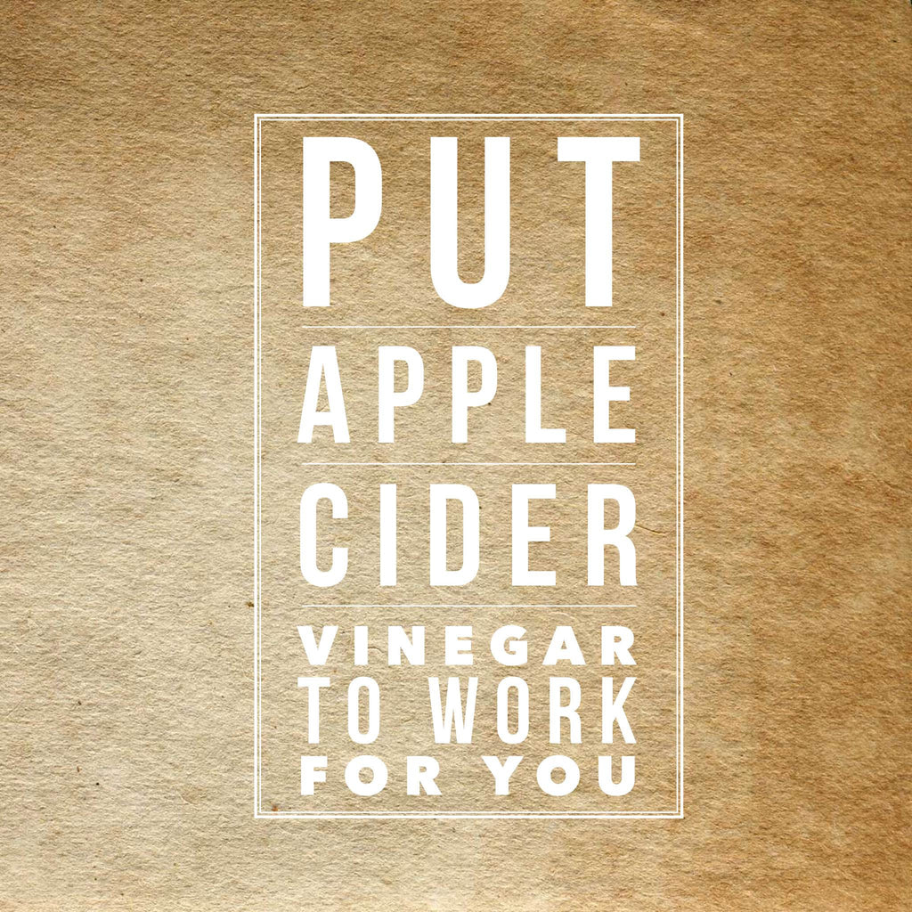 4 Ways you can put Apple Cider Vinegar to work for you