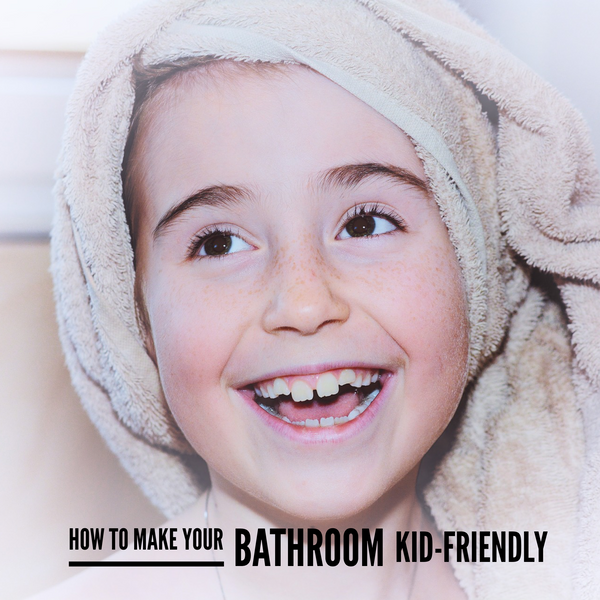 How to make your bathroom kid-friendly