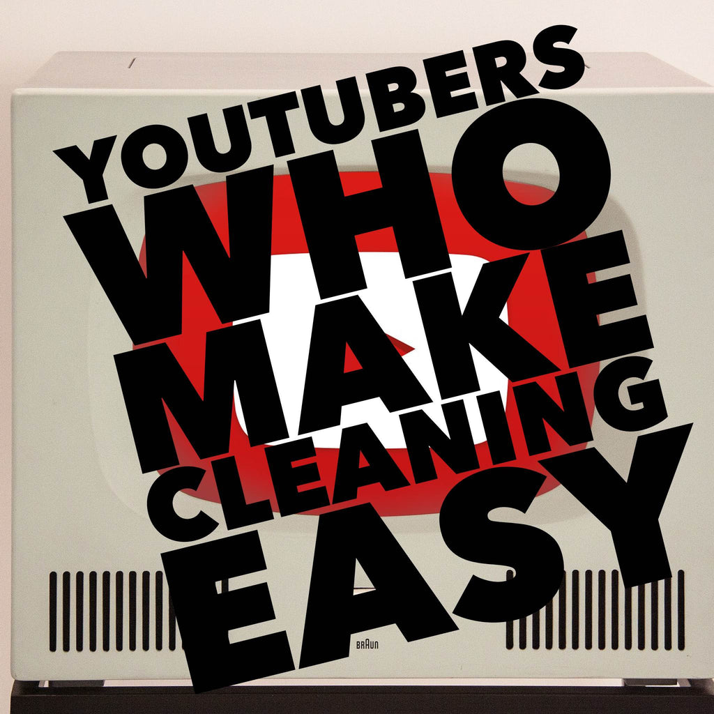 3 YouTubers who make cleaning easy