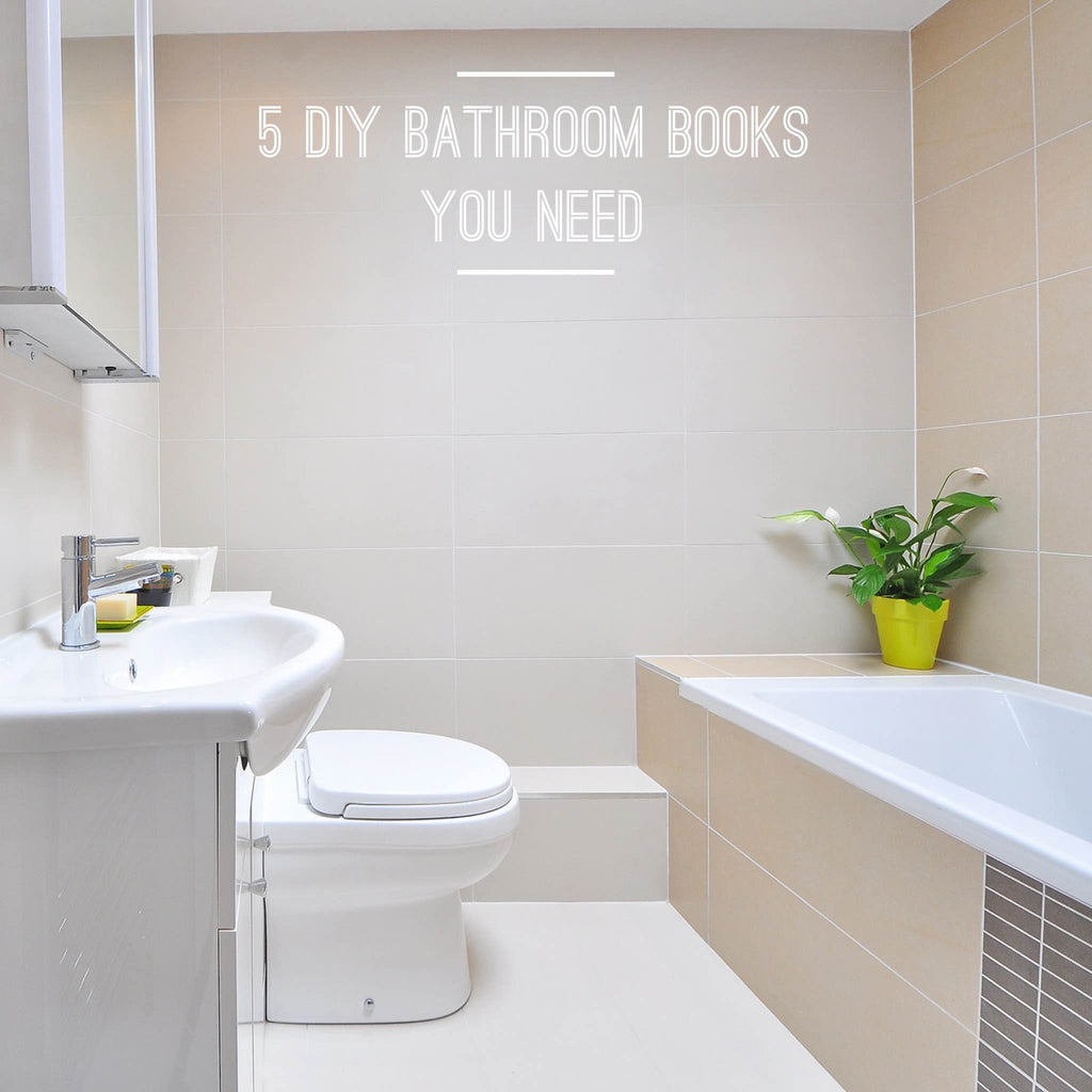 5 DIY Bathroom books you need