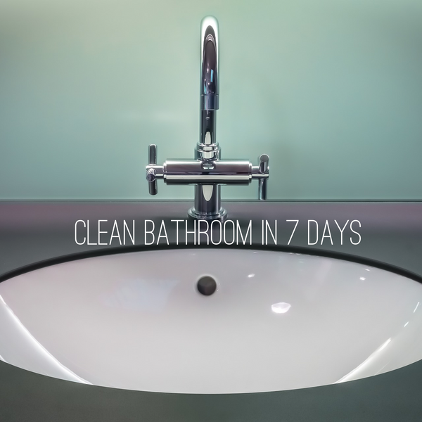How to get a clean bathroom in 7 days