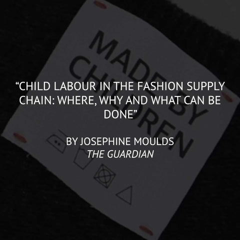 """Child Labour in the Fashion Supply Chain"" by Josephine Moulds"