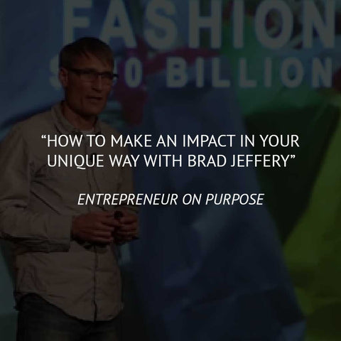How to Make an Impact in Your Unique Way with Brad Jeffery