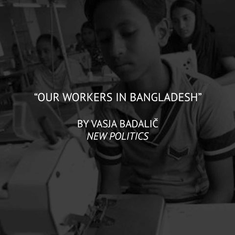 """Our Workers in Bangladesh"" by Vasja Badalic"
