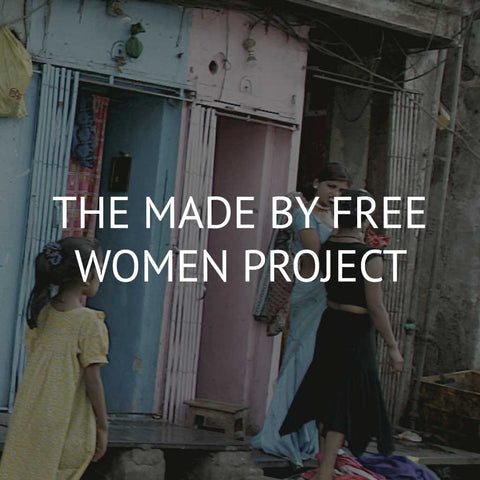 The MADE BY FREE WOMEN Project