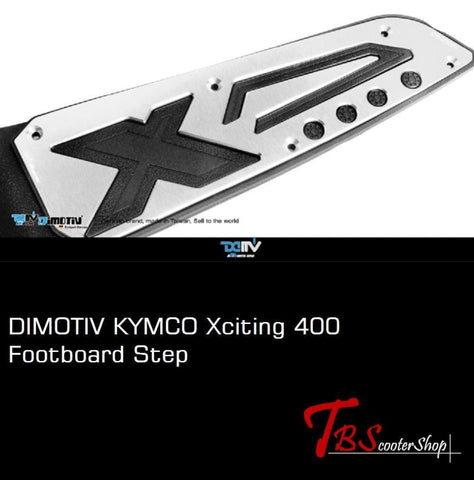 Dimotiv Kymco Xciting 400 Footboard Step