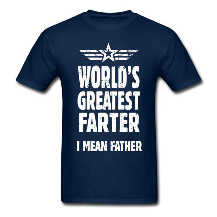 Father Day GiftsTshirt World's Greatest Farter I Mean Father - ManSeeManWant