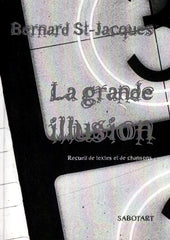 La grande illusion (Bernard Saint-Jacques)