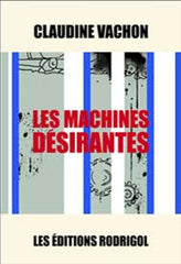 Les Machines désirantes - Claudine Vachon