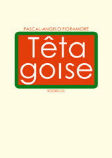 Têtagoise - Pascal-Angelo Fioramore