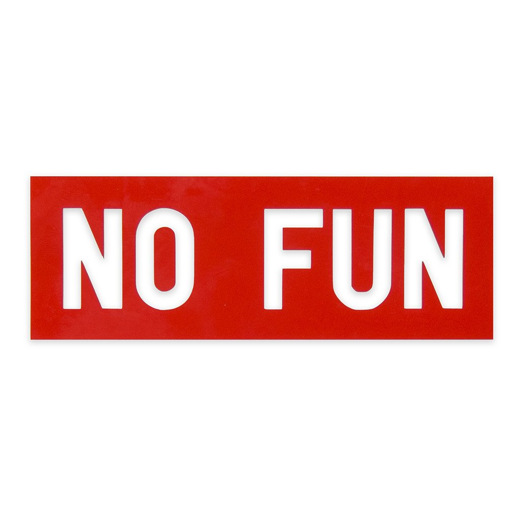 """No Fun"" Die-cut Vinyl Decal"