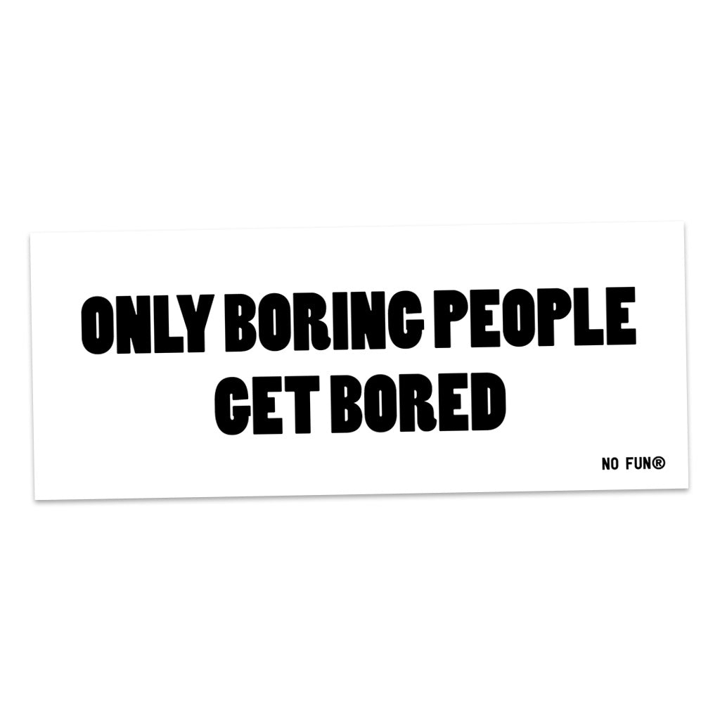 """Boring"" Bumper Sticker"