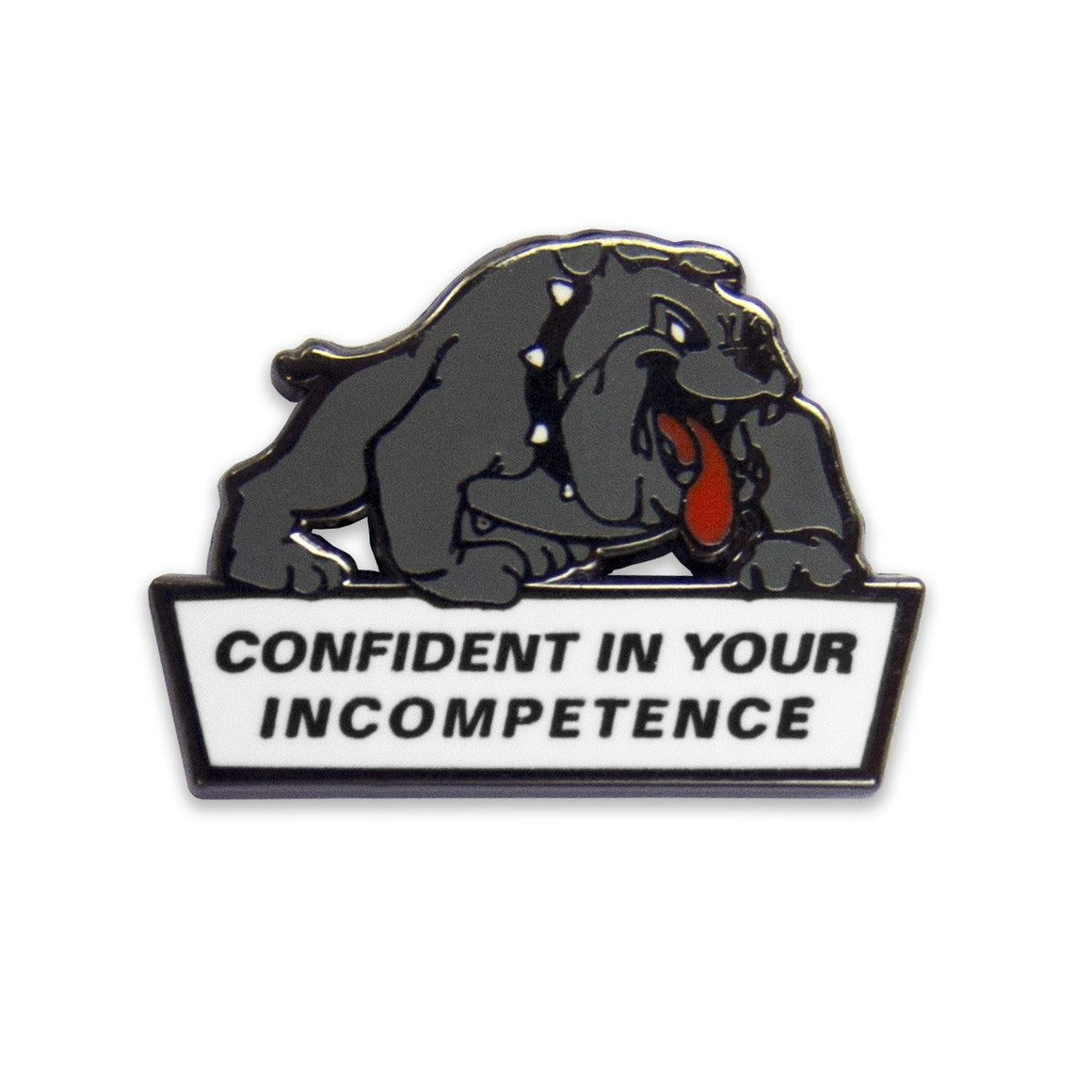 "No Fun Press - ""Confident in your Incompetence"" dog enamel lapel pin"