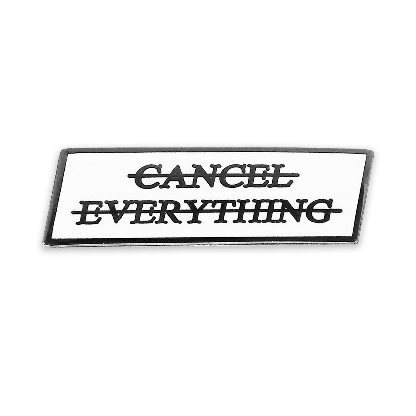 """Cancel Everything"" Lapel Pin"