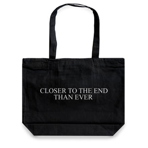 "No Fun® ""Closer to the end than ever"" zippered tote bag"
