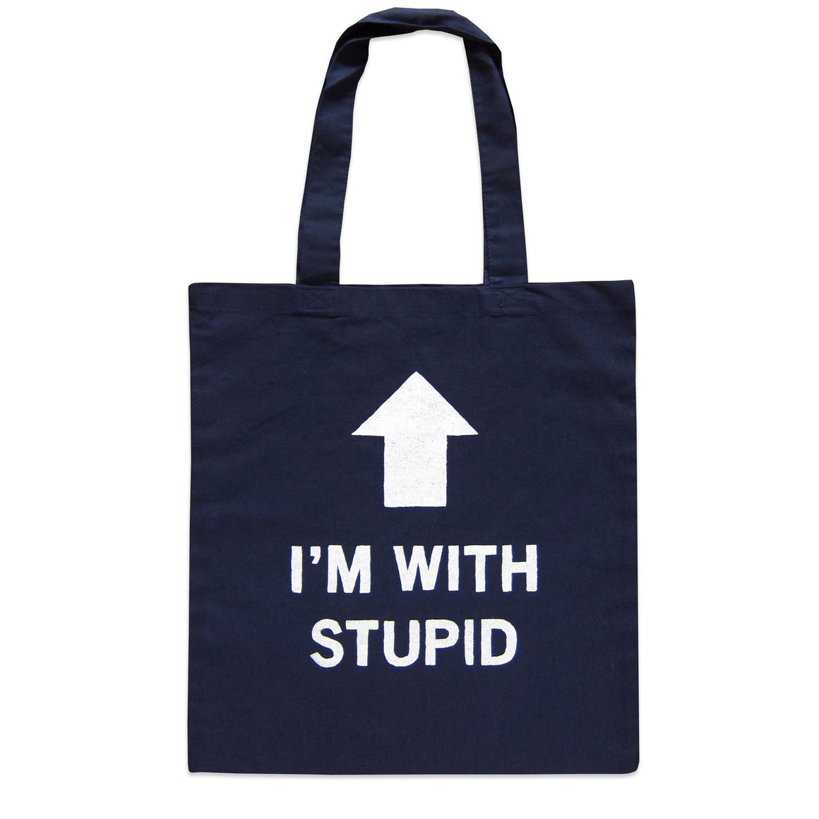 """I'm With Stupid"" Tote Bag"