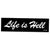 """Life is Hell"" Bumper Sticker"