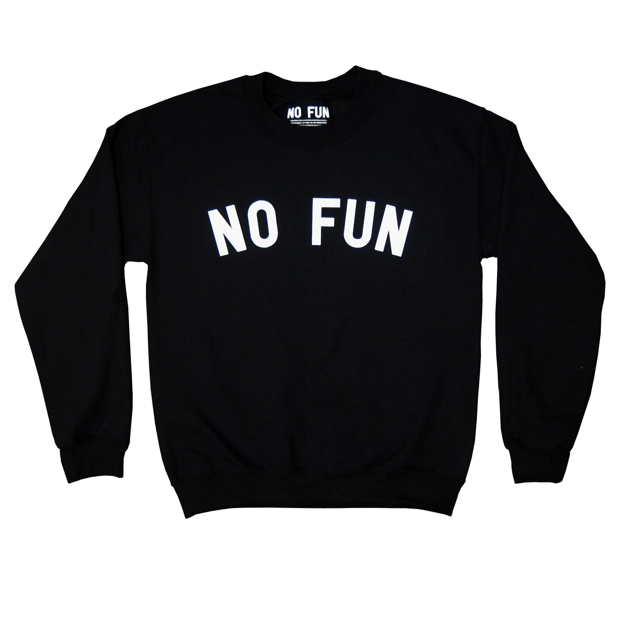 "Crewneck sweater with ""No Fun®"" chest print. Extra comfy."