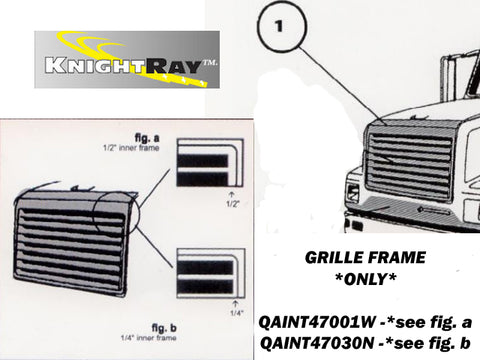 International 4700 & 4900 Series - Grille Overlay Frame 4pc ONLY **1/2 inch** QAA Part QAINT47001W