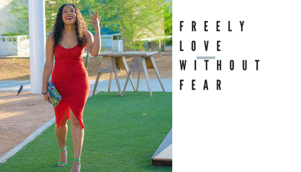 You Cannot Fear Love & Freely Love At The Same Time