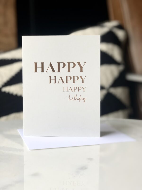 Happy, Happy, Happy Birthday Greeting Card - Single Card