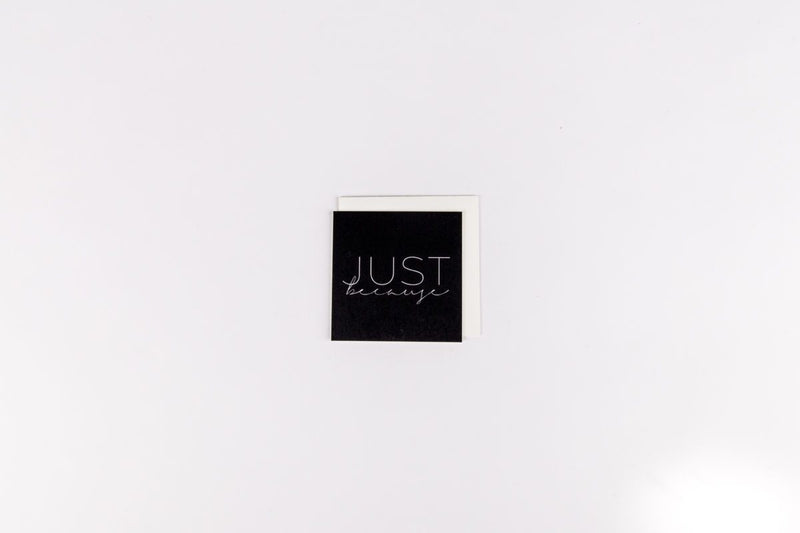 Just Because Mini Note Card - Single Card